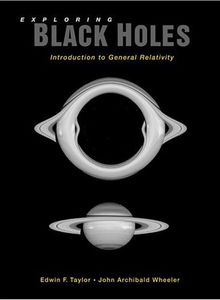 Cover of Exploring Black Holes, introduction to General Relativity